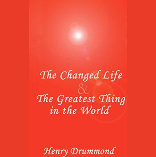 The Changed Life & The Greatest Thing in the World cover art