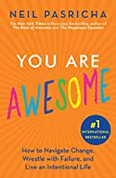 You Are Awesome: How to Navigate Change, Wrestle with Failure, and Live an Intentional Life (Book of Awesome Series, The)
