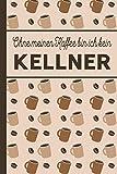 Ohne meinen Kaffee bin ich kein Kellner: Geschenk für Kellner: blanko A5 Notizbuch liniert mit über 100 Seiten Geschenkidee - Kaffee-Softcover für Kellner und Kellnerinnen, die viel Kaffee brauchen