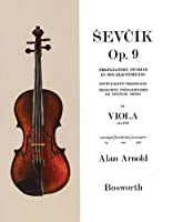 Sevcik for Viola Alto Opus 9: Preparatory Studies in Double-Stopping / Doppelgriff-Vostudien / Exercises Preparatoires de Doubles Notes (Sevcik Violin Studies)