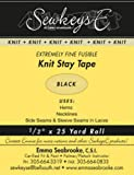 Black - 1/2' Fusible Knit Stay Tape - 0.5' X 25 Yards SewkeysE Extremely Fine Knit Interfacing Sold by The 25 Yard Roll (KST-02) M494.03