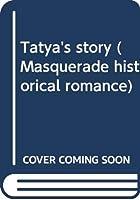 Tatya's story (Masquerade historical romance) 0263745902 Book Cover