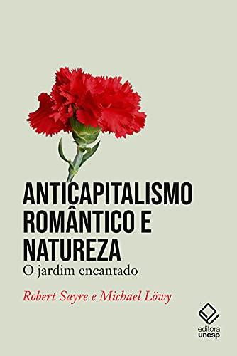 Anticapitalismo romântico e natureza: O jardim encantado