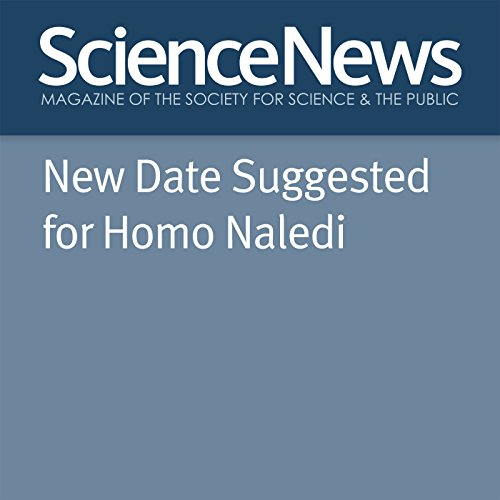 New Date Suggested for Homo Naledi audiobook cover art