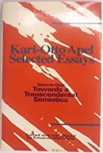 Karl-Otto Apel: Selected Essays : Towards a Transcendental Semiotics