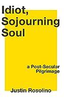 Idiot, Sojourning Soul