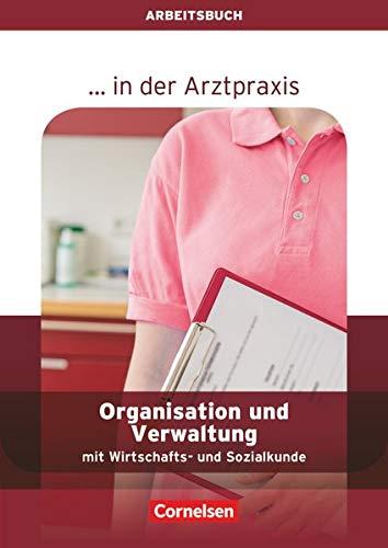 ... in der Arztpraxis - Aktuelle Ausgabe: Organisation und Verwaltung in der Arztpraxis - Arbeitsbuch