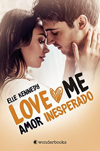 Amor inesperado (Love Me 2): Serie Love Me #2 (WonderLove)