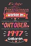 Echte Prinzessinnen Werden Im Oktober 1997 Geboren: Geschenk für frauen geburtstag 24 jahre / geschenkideen frauen und mädchen / Geburtstags für ... Notizbuch geburtstag, 6 x 9 Zoll, 110 Seiten