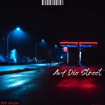 Auf die Street