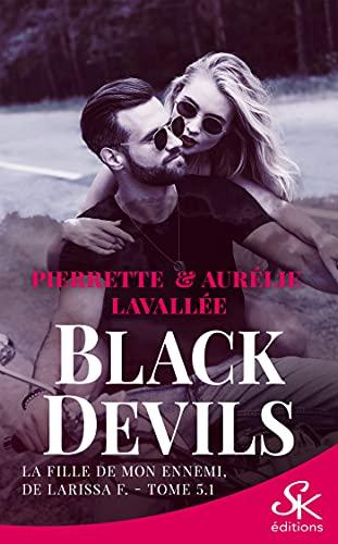 La fille de mon ennemi, de Larissa F.: Black Devils, T5.1 par [Aurélie Lavallée, Pierrette Lavallée]