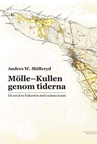 Mölle-Kullen genom tiderna : Ett urval ur bokserien med samma namn