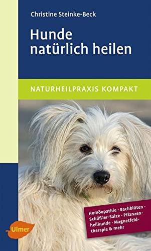Steinke-Beck, Christine<br />Hunde natürlich heilen