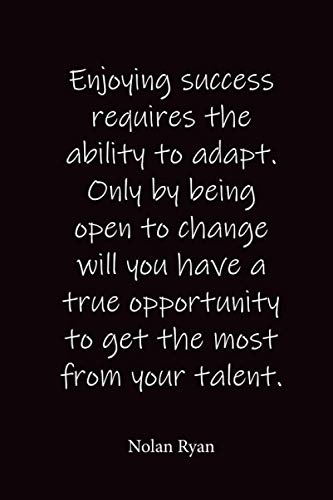 Enjoying success requires the ability to adapt. Only by being open to...