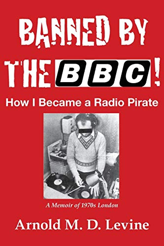 Banned By The BBC!: How I Became a Radio Pirate