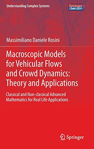 Macroscopic Models for Vehicular Flows and Crowd Dynamics: Theory and Applications: Classical and No