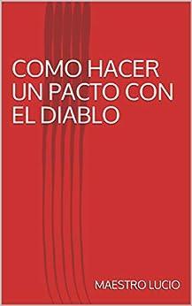 COMO HACER UN PACTO CON EL DIABLO eBook: LUCIO, MAESTRO