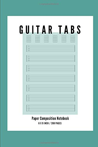 Guitar Tabs Paper Composition Notebook: Size 6' X 9' Inches, 200 Pages, This Blank Guitar Tab Notebook Is Seven 6-line Staves Per Page Evenly Spaced ... To Write Down Guitar Lesson Notes Vol.5