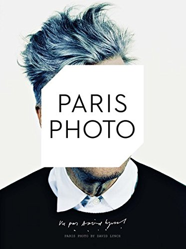 Paris Photo By David Lynch (English and French Edition)