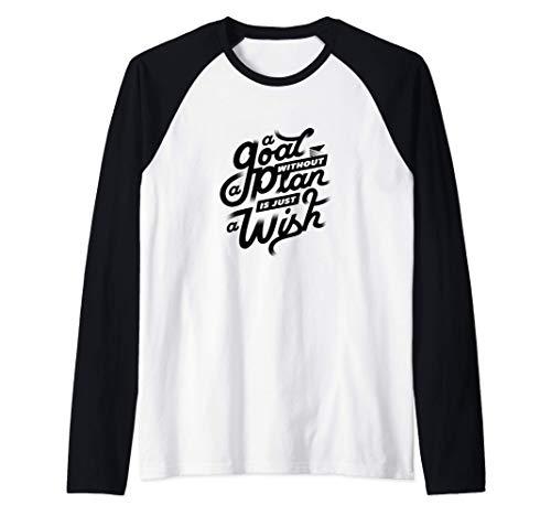 A Goal Without A Plan Is Just A Wish Camiseta Manga Raglan