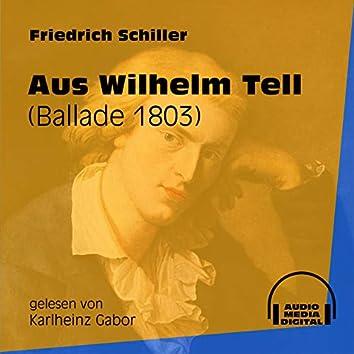 Aus Wilhelm Tell - Ballade 1803 (Ungekürzt)