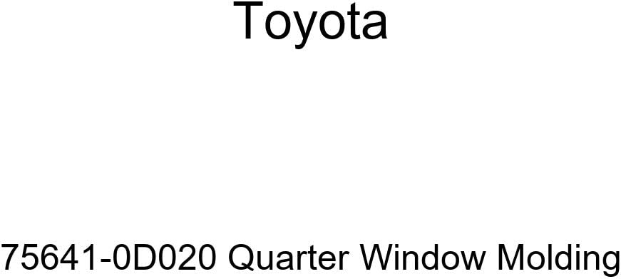 TOYOTA Genuine 75641-0D020 Deluxe Now free shipping Window Molding Quarter