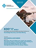 Kdd '17: The 23rd ACM SIGKDD International Conference on Knowledge Discovery and Data Mining - Vol 1