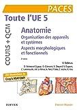 Toute l'UE 5 - Anatomie - Cours + QCM - Organisation des appareils et des systèmes - Aspects morphologiques et fonctionnels - Elsevier Masson - 02/01/2019