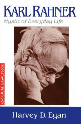Karl Rahner: Mystic of Everyday Life (The Crossroad Spiritual Legacy Series)