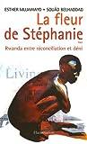 La fleur de Stéphanie - Rwanda entre réconciliation et déni