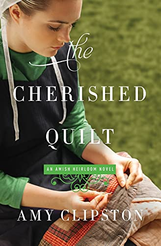 The Cherished Quilt (Amish Heirloom)の詳細を見る
