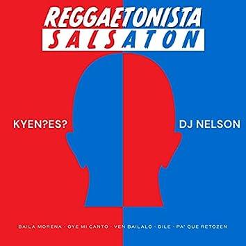 Reggaetonista Salsaton (Baila Morena/Oye Mi Canto/Ven Bailalo/Dile/Pa Que Retozen)