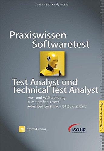 Praxiswissen Softwaretest – Test Analyst und Technical Test Analyst: Aus- und Weiterbildung zum Certified Tester – Advanced Level nach ISTQB-Standard (iSQl-Reihe)