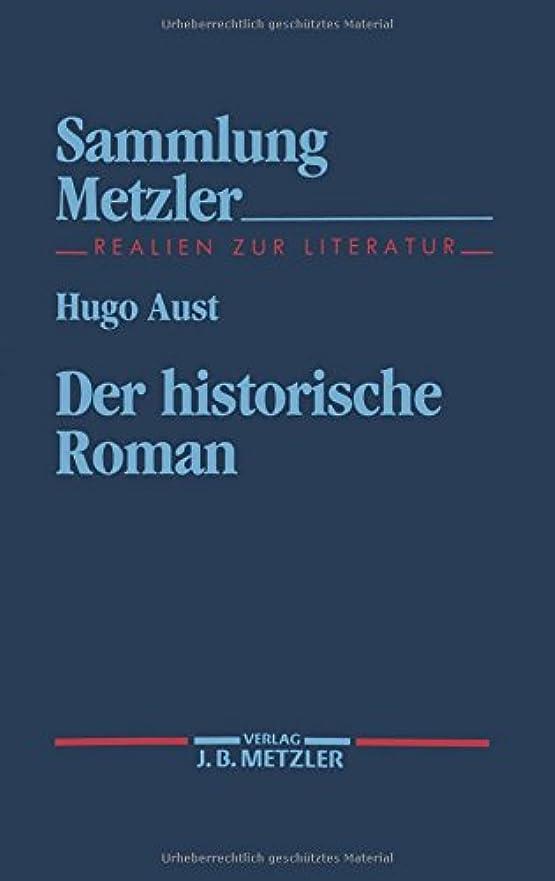 教師の日不足擁するDer historische Roman (Sammlung Metzler)