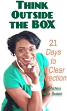 Think Outside the Box: 21 Days to A Clear Direction
