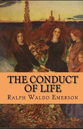 The Conduct of Life Annotated