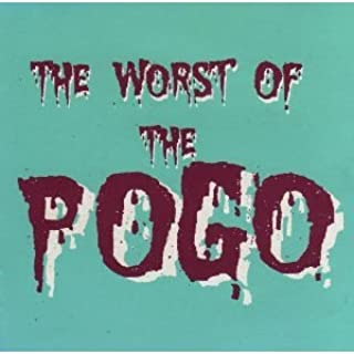 THE WORST OF THE POGO