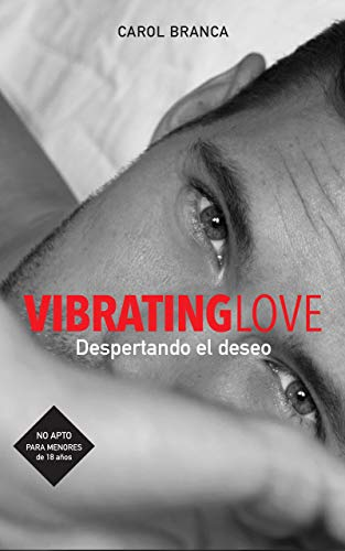 DESPERTANDO EL DESEO: (VIBRATING LOVE 1)