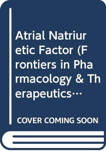 Atrial Natriuretic Factor (Frontiers in Pharmacology & Therapeutics)