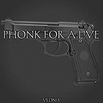 Phonk for а L!ve