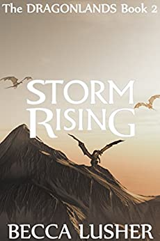 Storm Rising (Dragonlands Book 2) by [Becca Lusher]