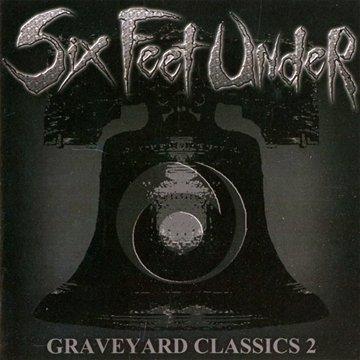 Graveyard Classics 2 by Six Feet Under (2004) Audio CD