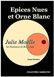 Epices Nues et Orne Blanc (Les Partitouzes de Ben et Julie t. 1)