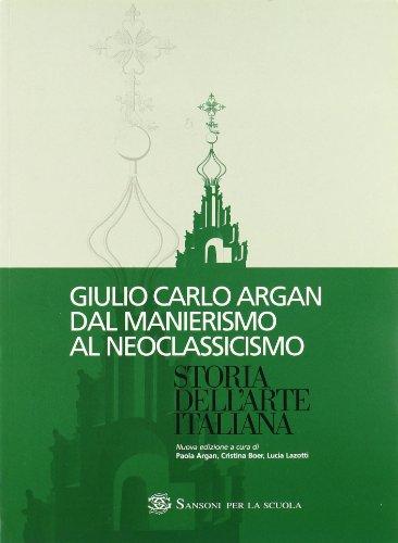 Storia dell'arte italiana. Dal manierismo al neoclassicismo. Per le Scuole superiori