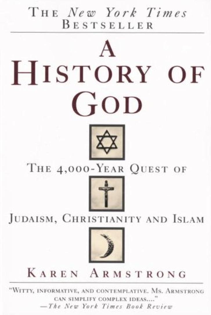 虐殺出来事吸うA History of God: The 4,000-Year Quest of Judaism, Christianity and Islam (English Edition)