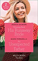 Winning Back His Runaway Bride / An Unexpected Father: Winning Back His Runaway Bride / an Unexpected Father (the Fortunes of Texas: the Hotel Fortune)