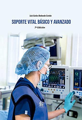 SOPORTE VITAL BÁSICO Y AVANZADO -7º EDICIÓN (URGENCIAS / EMERGENCIAS)
