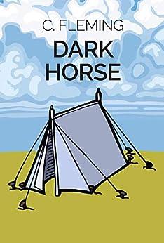 Dark Horse by [C Fleming]