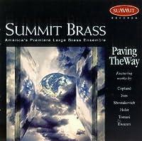 Holst / Ewazen / Tomasi: Paving the Way by SUMMIT BRASS (1995-03-17)