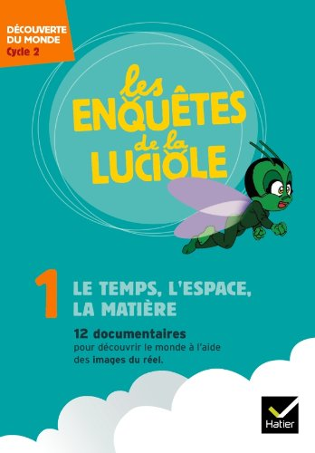 Les enquêtes de la Luciole Cycle 2 - Le Temps, lEspace, la Matière - DVD